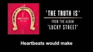 "Go Radio - ""The Truth Is"" (w/ Lyrics) - YouTube"