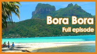 Thing To Do In  Bora Bora  // Full Episode Travel Guide