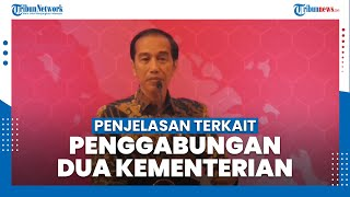 Penjelasan Presiden Jokowi terkait Penggabungan Kemendikbud dan Kemenristekdikti