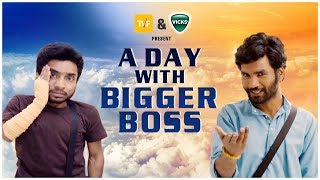A day with Bigger Boss