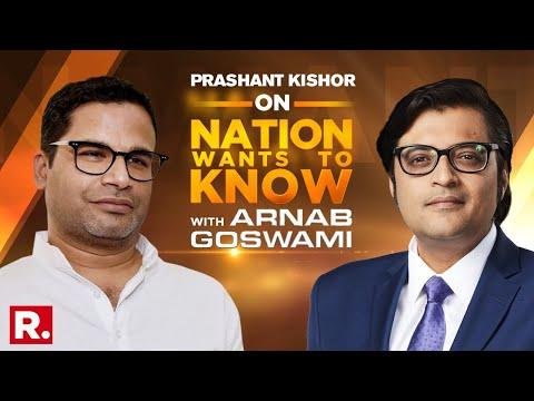 Prashant Kishor Speaks To Arnab Goswami On Nation Wants To Know
