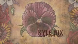 Kyle Nix Sweet Delta Rose
