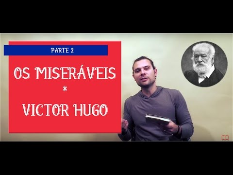 Os Miseráveis - Victor Hugo (Parte 2)