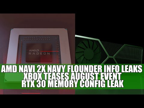AMD Navi 2X Navy Flounder Info Leaks | Xbox Teases August Event | RTX 30 Memory Config Leak