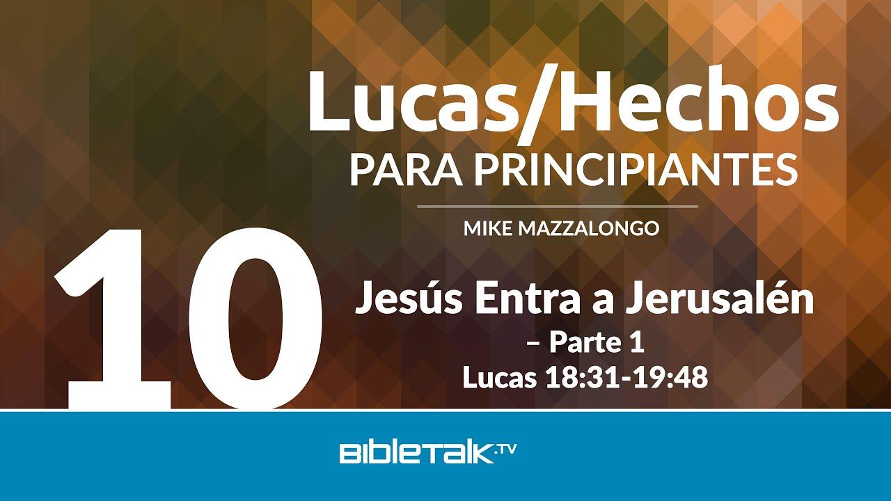 10. Jesus entra a Jerusalen