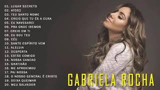 GABRIELA ROCHA   AS 20 MELHORES E MAIS TOCADAS 2019
