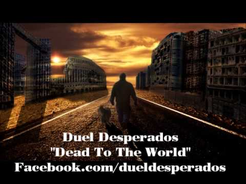 Dead to the world by Duel Desperados produced by Authentic