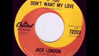 Jack London & The Sparrows - If You Don't Want My Love