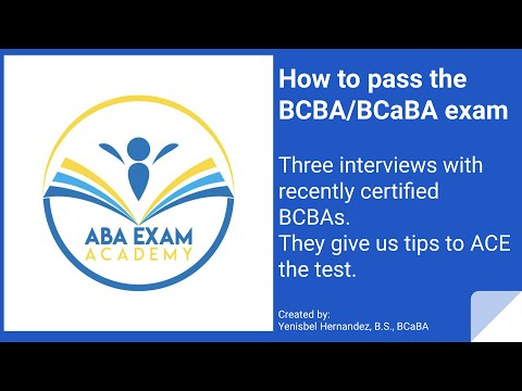 How to pass the BCBA exam the first time. Interview with 3 BCBAs ...
