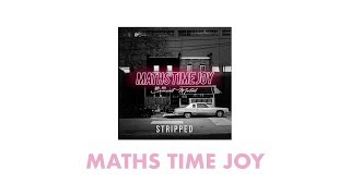 Maths Time Joy   Going Nowhere Feat. Flores (Stripped)