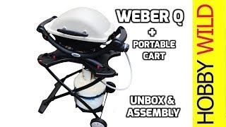 WEBER Q1000 and WEBER PORTABLE CART Unboxing and Assembly