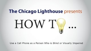 How To use a  cell phone as a person who is blind or visually impaired