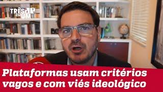 Rodrigo Constantino: Há uma tentativa de perseguição à direita e aos conservadores nas redes sociais