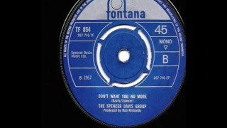 Spencer Davis Group - Don't Want You No More - 1967 45rpm