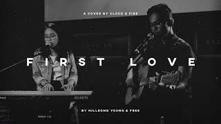 First Love - Hillsong Young & Free (Acoustic Cover) By CLOUD & FIRE