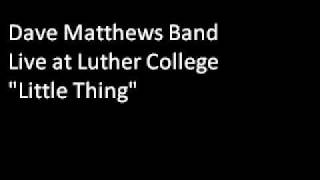 dave matthews little thing live luther college