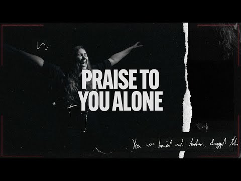 Praise To You Alone - Youtube Music Video