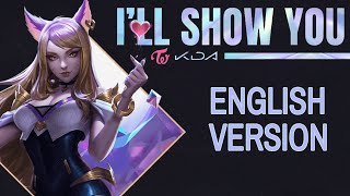 K/DA ft. TWICE - I'll Show You (English Version)