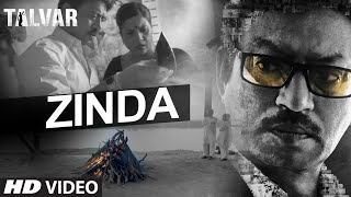 Zinda - Song Video - Talvar