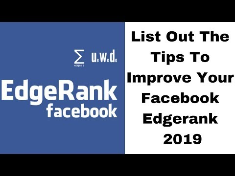 List Out The Tips To Improve Your Facebook Edgerank 2019