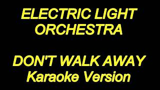 Electric Light Orchestra - Don't Walk Away (Karaoke Lyrics) NEW!!