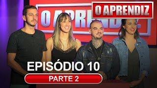 O APRENDIZ - EP 10 - PARTE 2 – 20/05/2019
