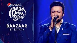 Bayaan   Baazaar   Episode 7   Pepsi Battle Of The Bands   Season 3