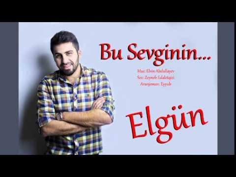 Elgün Hüseynov  - Bu Sevginin...