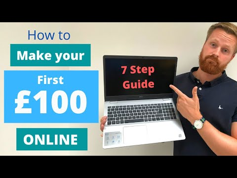 How to make money online as a beginner | 7 steps to earning your first £100 online | UK