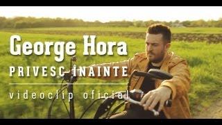George Hora   Privesc Inainte [Videoclip Oficial]