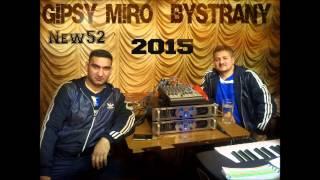 Gipsy Miro BYSTRANY New52 - iba tysy ta prava (2015)