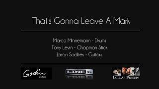 That's Gonna Leave A Mark - Jason Sadites, Tony Levin, Marco Minnemann (Line 6 Helix LT)