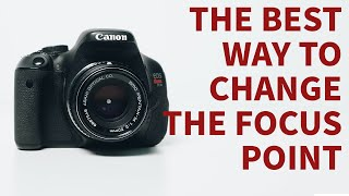 How to change your focus point on canon cameras