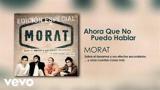 Morat - Ahora Que No Puedo Hablar (Audio)