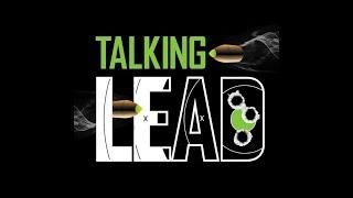 The Shooter's Mindset Episode 182 Talking Lead