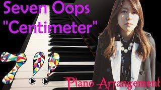 Centimeter 7!! センチメートル ( 7!! ) [ piano ]