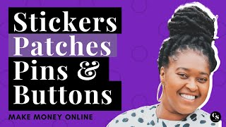 Ways To Make Money In 2019 Selling Stickers, Patches, Pins, and Buttons | #makemoneyonline