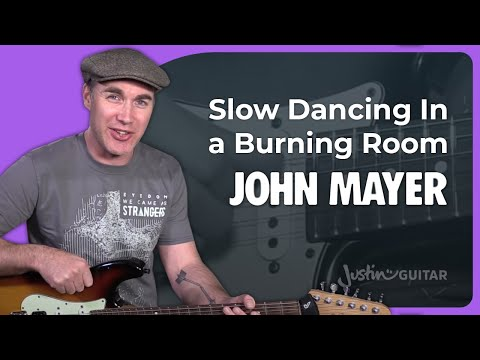 John Mayer Slow Dancing In A Burning Room Guitar Lesson Chords & Riff How To Play JustinGuitar