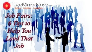 Job Fairs: 6 Tips To Help You Land That Job