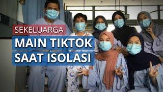 Satu Keluarga di Malaysia Bermain TikTok saat Diisolasi karena Corona, Kini Mereka Dinyatakan Sembuh