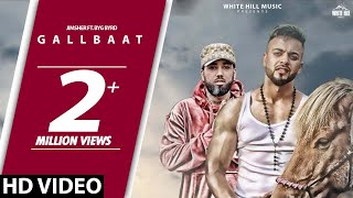 Gallbaat (Full Song) Jimsher Feat Byg Byrd | Inder Sekhon | New Song 2018 | White Hill Music
