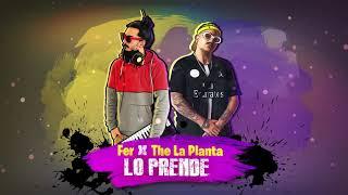 Lo Prende   Fer X The La Planta