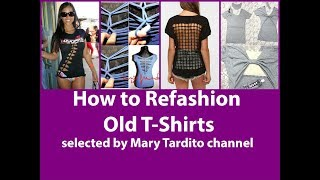 45+ DIY Ideas How To Refashion T-Shirts For Summer