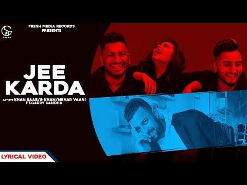 JEE KARDA | Khan Saab / G Khan / Mehar Vaani | Garry Sandhu | FreshMediaRecords