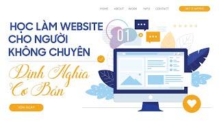 Hướng dẫn làm website cho người không chuyên - Những Định Nghĩa Cơ Bản Cần Phải Biết
