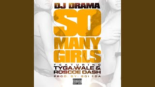 So Many Girls (feat. Wale, Tyga, Roscoe Dash)