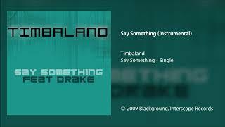 Timbaland - Say Something (Instrumental)