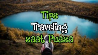 Tips Travelling saat Puasa Tetap Enjoy Tanpa Mengganggu Ibadah