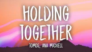 Tomos - Holding Together (Lyrics) ft. Ana Michell
