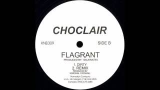 Choclair ‎– Flagrant (Dirty) [HQ]